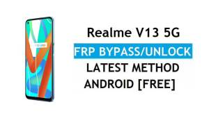 Realme V13 5G Android 11 FRP Bypass Unlock Google Gmail Without PC
