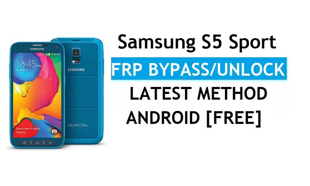 Samsung S5 Sport SM-G860 FRP Bypass Android 6.0 Unlock Latest patch