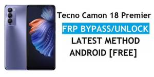 Tecno Camon 18 Premier Android 11 FRP Bypass Reset Google Gmail Verification Lock [Free] Latest Method