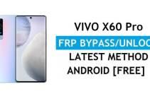 Vivo X60 Pro Android 11 FRP Bypass – Unlock Google Gmail Verification – Without PC [Latest Free]