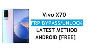 Vivo X70 Android 11 FRP Bypass Unlock Google Gmail Lock Without PC