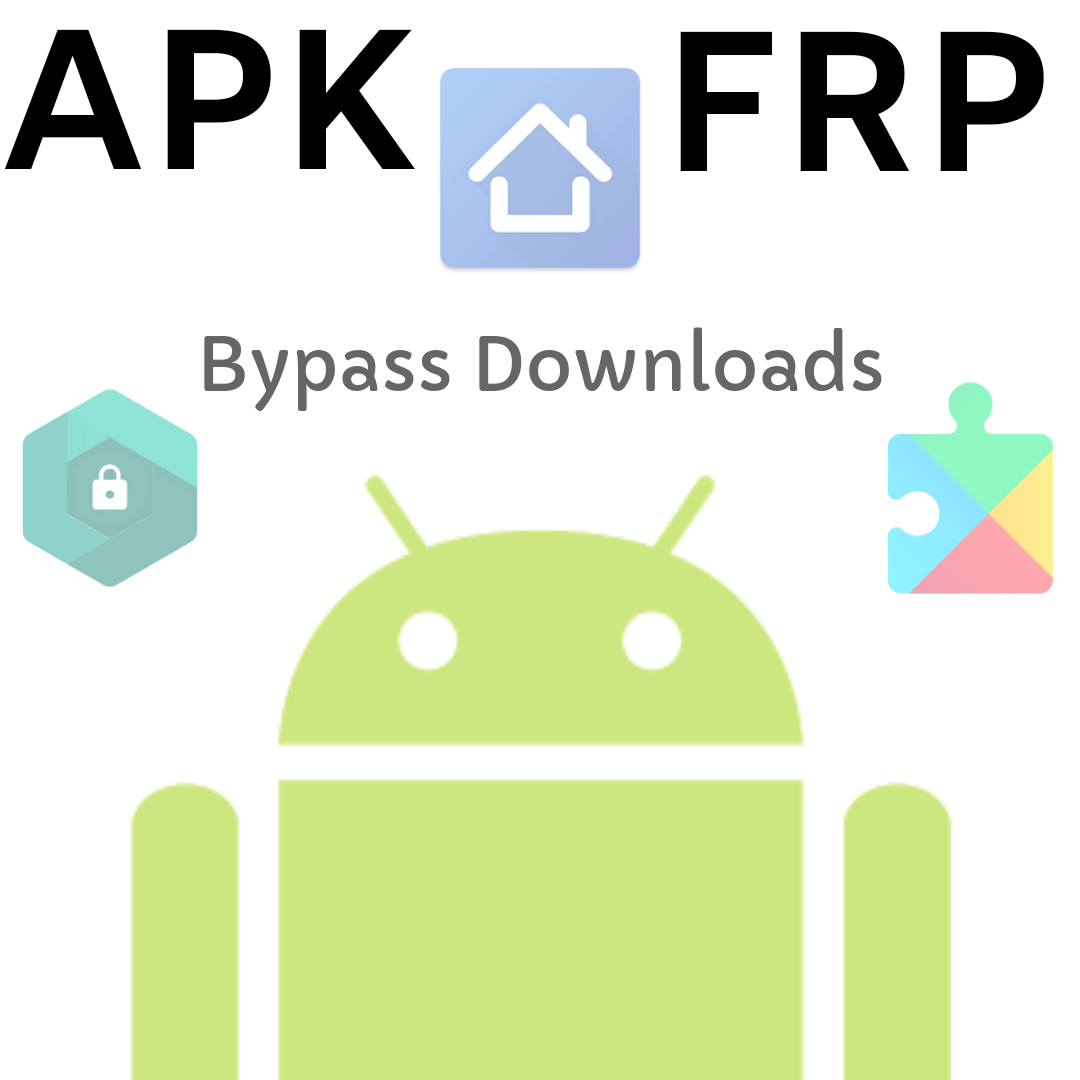 APK FRP Bypass Downloads | The One Stop To Bypass Google FRP