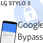 Bypass the Google Account on your LG Stylo 3