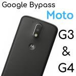 Google Bypass Moto G3 & G4