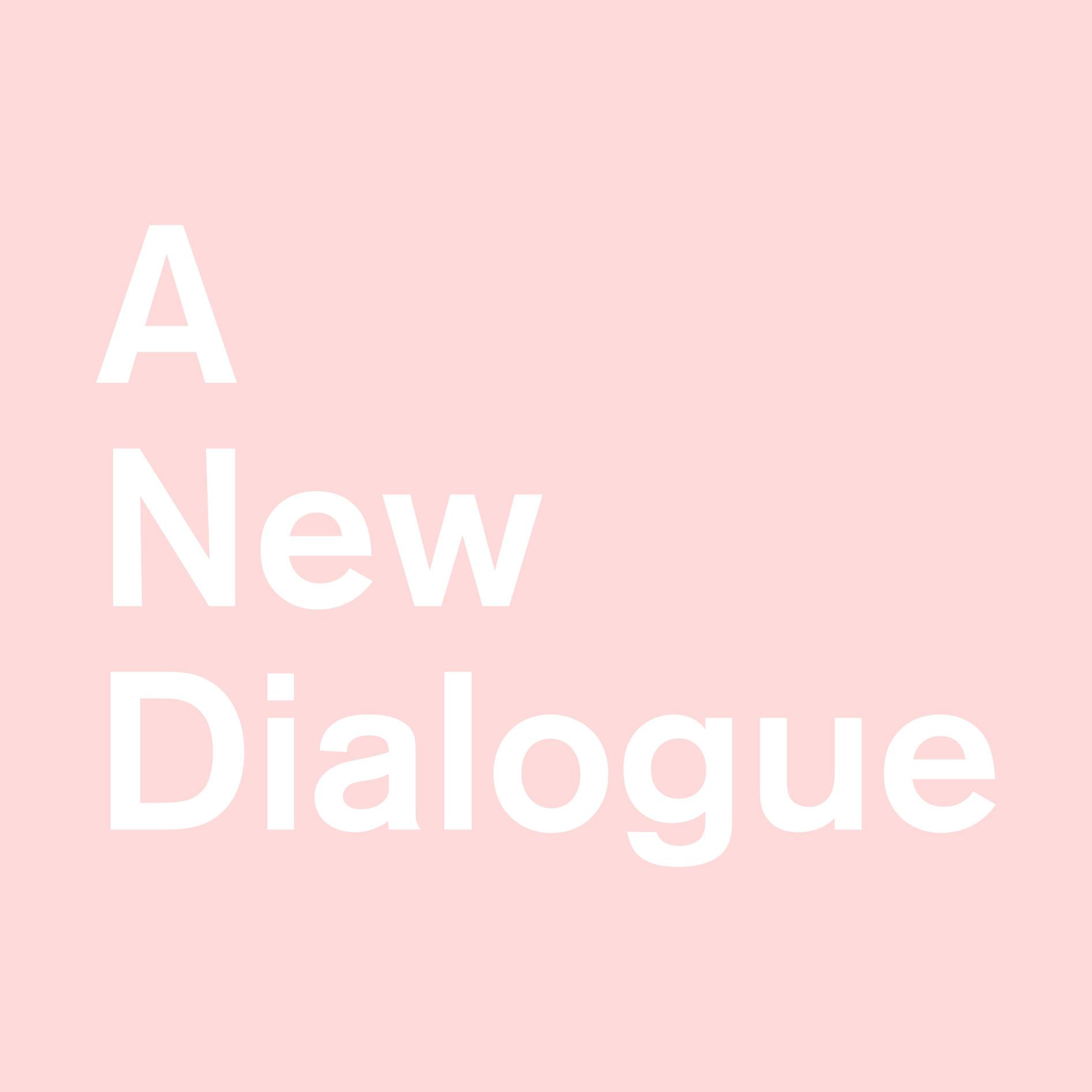 A New Dialogue