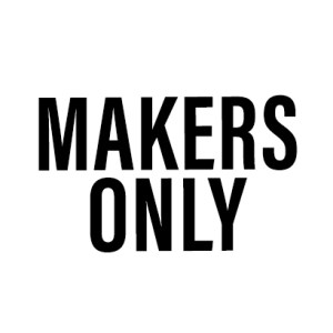 Makers Only