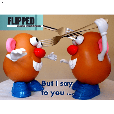 flipped - but i say to you