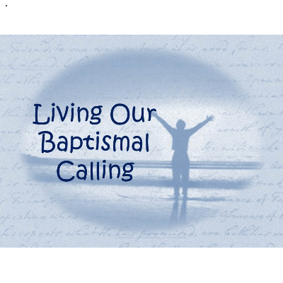 living our baptismal calling series