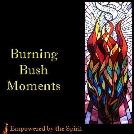 burning bush moments