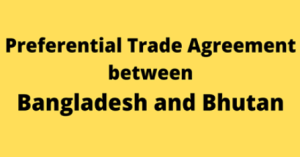 Bangladesh signs maiden Preferential Trade Agreement (PTA) since its independence with Bhutan