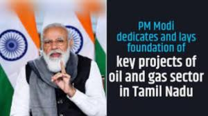 PM Modi dedicates to the nation and lays foundation stone of key projects of oil and gas sector in Tamil Nadu