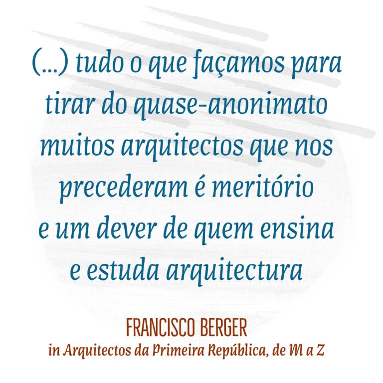 Francisco Gentil Berger, professor da Faculdade de Arquitectura de Lisboa e mest…