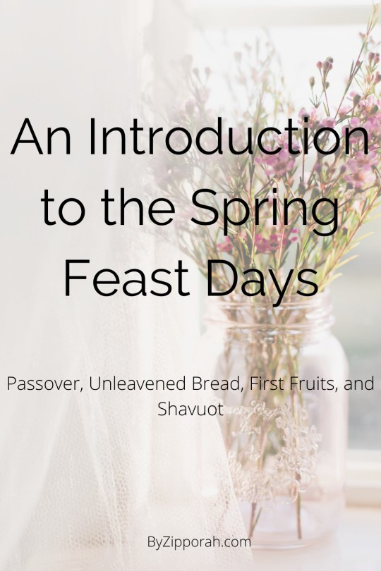 An Introduction to the Spring Feast Days