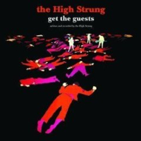The High Strung – Get The Guests