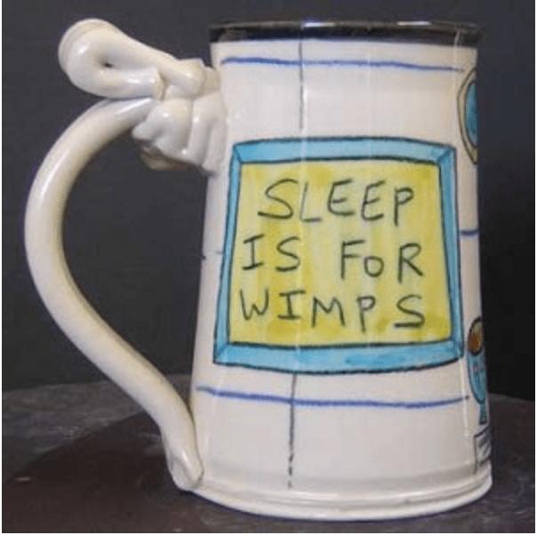 Sleep is for Wimps Mug