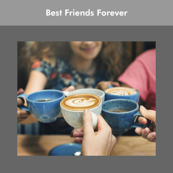 best friends forever share fun times