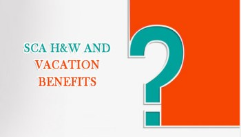 Understanding SCA H&W and Vacation Benefits
