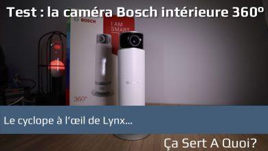 Photo of Test : la caméra Bosch intérieure 360°