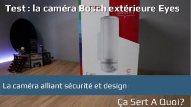 Photo de Test : la caméra Bosch extérieure Eyes
