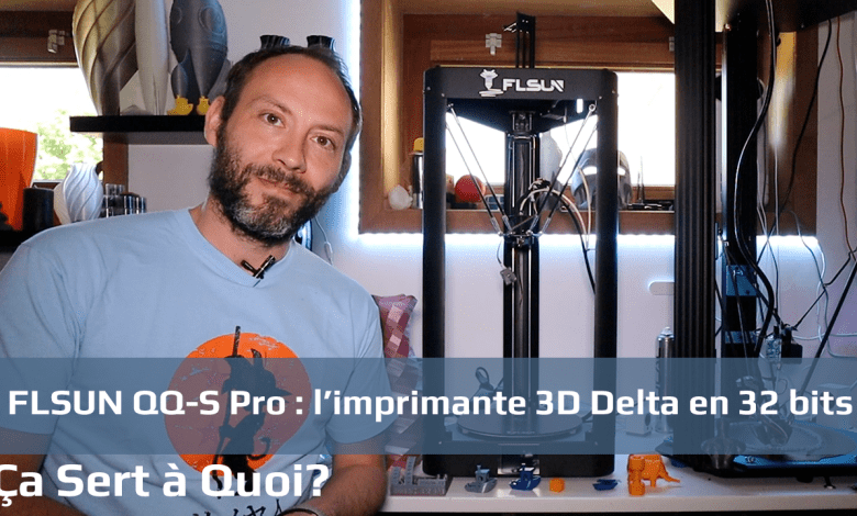 Photo of FLSUN QQ-S Pro : l'imprimante 3D Delta en 32 bits