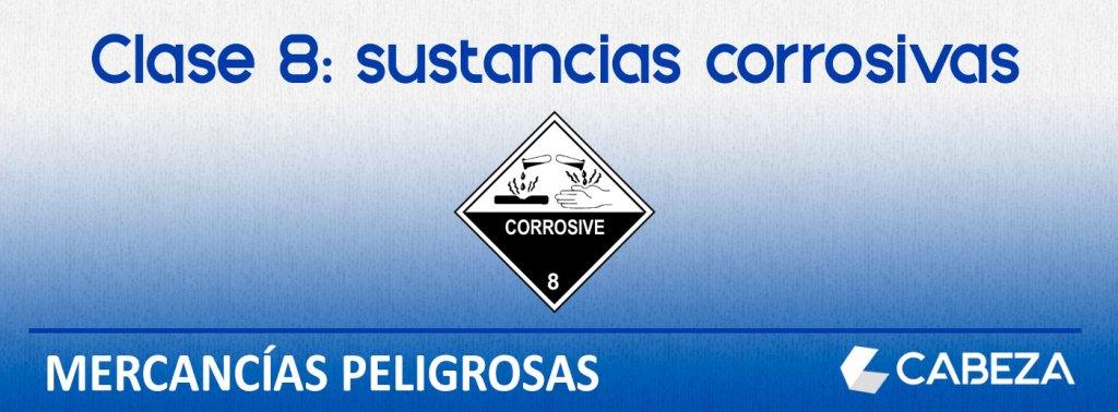 mercancias peligrosas clase 8 sustancias corrosivas