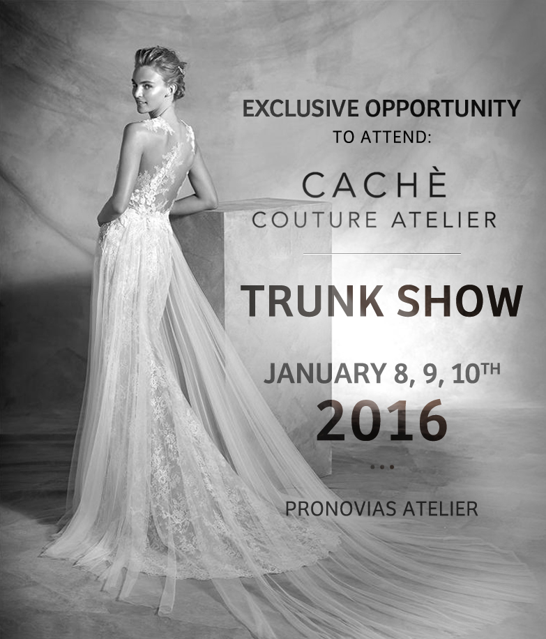 CACHE COUTURE ATELIER ANNOUNCES 2016 TRUNK SHOWS – Cache Couture ...