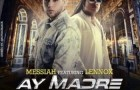 Messiah Ft. Lennox – Ay Madre @ZionYLennox @Messiah_Mcs @DJPKiLLa @Cacoteo