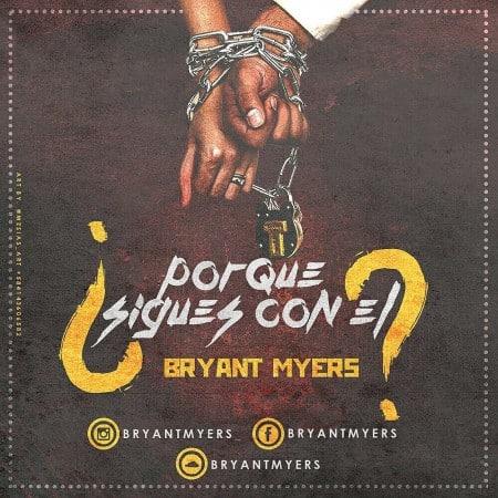 Bryant Myers - Por Que Sigues Con El