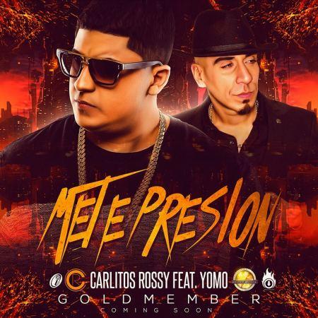 Carlitos Rossy Ft. Yomo - Mete Presion