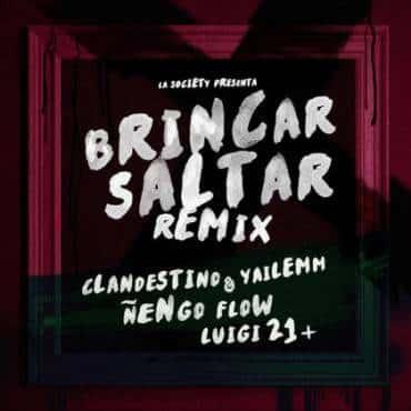 Clandestino Y Yailemm Ft. Nengo Flow y Luigi 21 Plus -  Brincar Saltar (Official Remix)