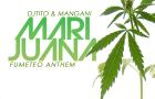 DjTito & Mangani – Marijuana (Fumeteo Anthem) #MMJ Anthems #Happy420 @DjTito #Cacoteo @Cacoteo #420Goodybox #TBT