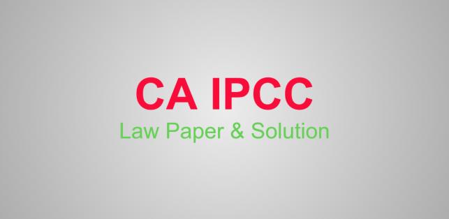 CA IPCC-LAW-QUESTION-PAPER-SOLUTION