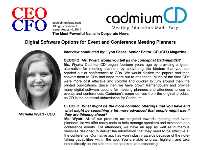 Michelle Wyatt, co-founder and CEO of CadmiumCD, discusses event technology, conference management software, and the meetings industry at large with Lynn Fosse, Senior Editor at CEOCFO Magazine.