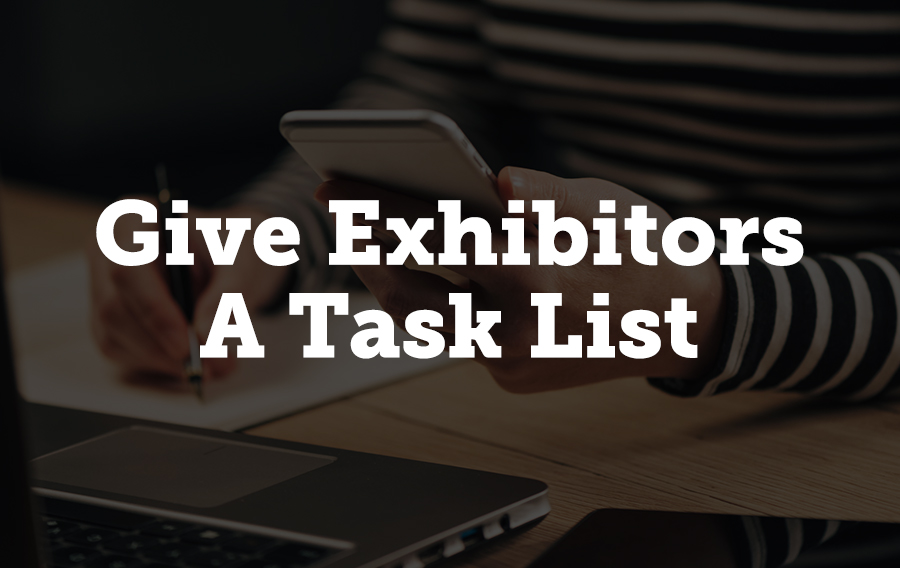 No matter how large or small a show is, there are always a number of tasks exhibitors need to complete before the event date. Keeping exhibitors up to date on the tasks they need to complete can be difficult if your management system doesn't have a way to easily create and manage those tasks.