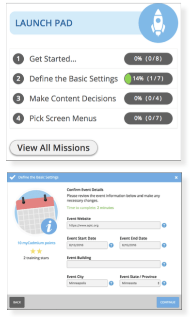 The Launch Pad located on the eventScribe App dashboard will allow you to complete a series of self-guided missions to launch your Mobile App. Each mission is composed of checkpoints that have an estimated completion time and the number of myCadmium points and training stars you will earn. Confirming event details, selecting a kick-off call date, choosing the App's core color, and selecting the home screen template are just a few of the checkpoints that you will be able to complete without a Boomerang or call with your Project Manager.