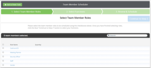 The Team Member Scheduler will be used to assign roles to specific Functions, after the set-up of the Functions has already been completed. Only the roles of team members will be assigned using this tool, which means the exact name of the individual does not need to be known at the time of assignment.
