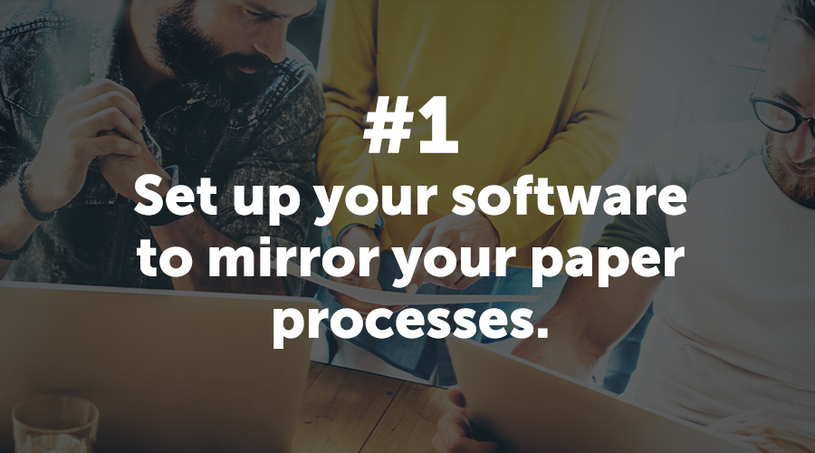 Software Should Mirror Paper Processes