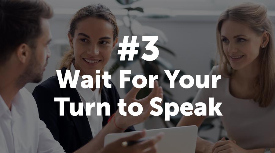 Wait to Speak