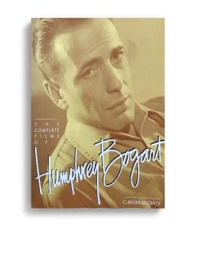 The Complete Films of Humphrey Bogart