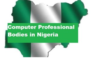 List of Computer Professional Bodies in Nigeria   Membership Form 2021