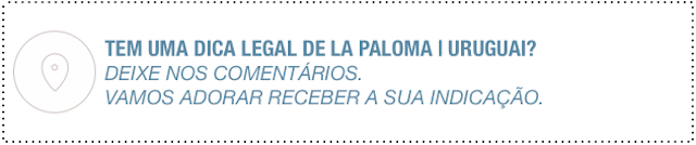 Dicas La Paloma