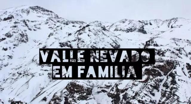 valle nevado familia