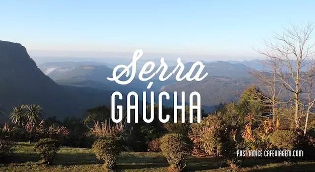 Dicas da Serra Gaúcha