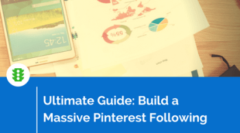 Ultimate Guide_ Build a Massive Pinterest Following