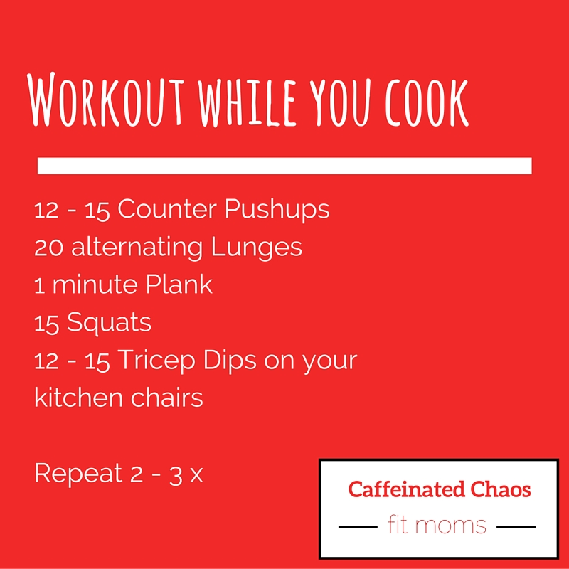 Multitasking Mom: Workout While You Cook - Caffeinated Chaos