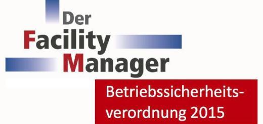 Die Fachzeitschrift Der Facility Manager bietet jetzt ein Sonderheft zur novellierten Betriebssicherheitsverordnung zum kostenlosen Download an