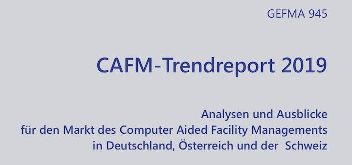 Die vierte aktualisierte Auflage des CAFM-Trendreports von GEFMA und Lünendonk ist jetzt erschienen