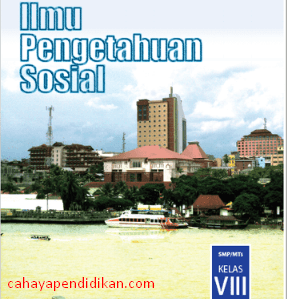 Materi IPS Kelas 8 SMP MTs Kurikulum 2013 Edisi Revisi 2017