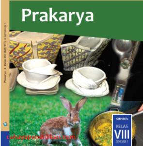 Ringkasan Materi Prakarya Kelas 8 Semester 1 K13 Revisi 2017