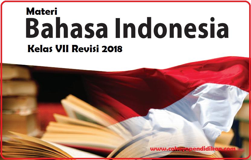 Materi Bahasa Indonesia Kelas 7 Kurikulum 2013 Revisi 2017